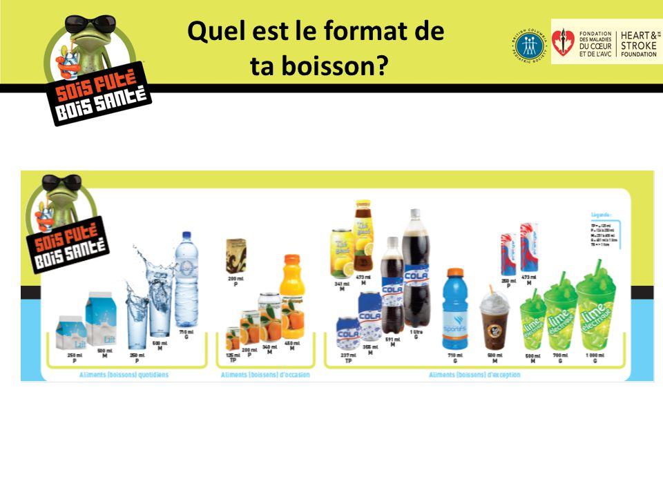 Quel est le format de ta boisson?