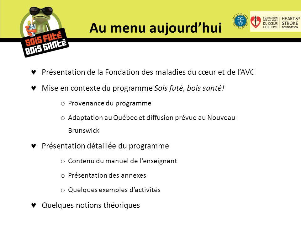 Présentation de la Fondation des maladies du cœur et de l'AVC Mise en contexte du programme Sois futé, bois santé.