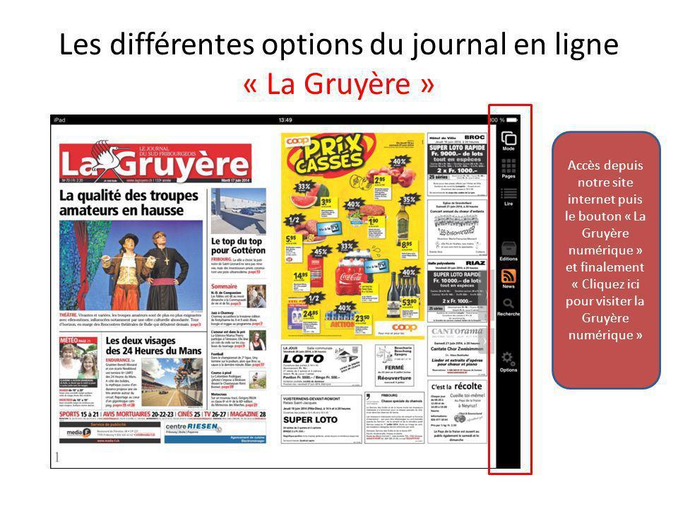 Les différentes options du journal en ligne « La Gruyère » Accès depuis notre site internet puis le bouton « La Gruyère numérique » et finalement « Cl