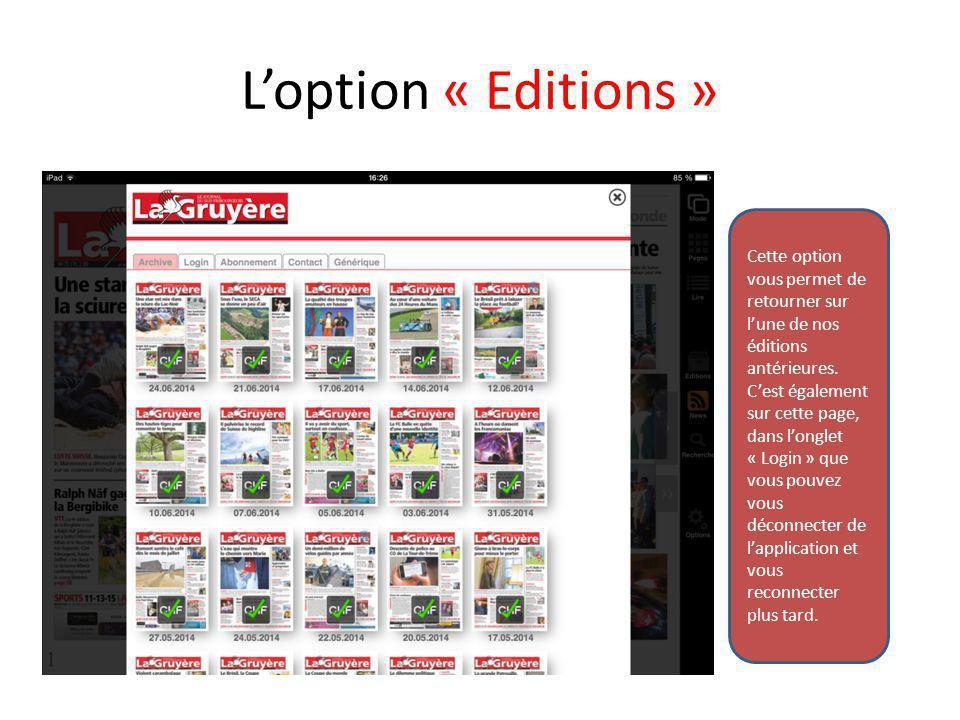 L'option « Editions » Cette option vous permet de retourner sur l'une de nos éditions antérieures. C'est également sur cette page, dans l'onglet « Log
