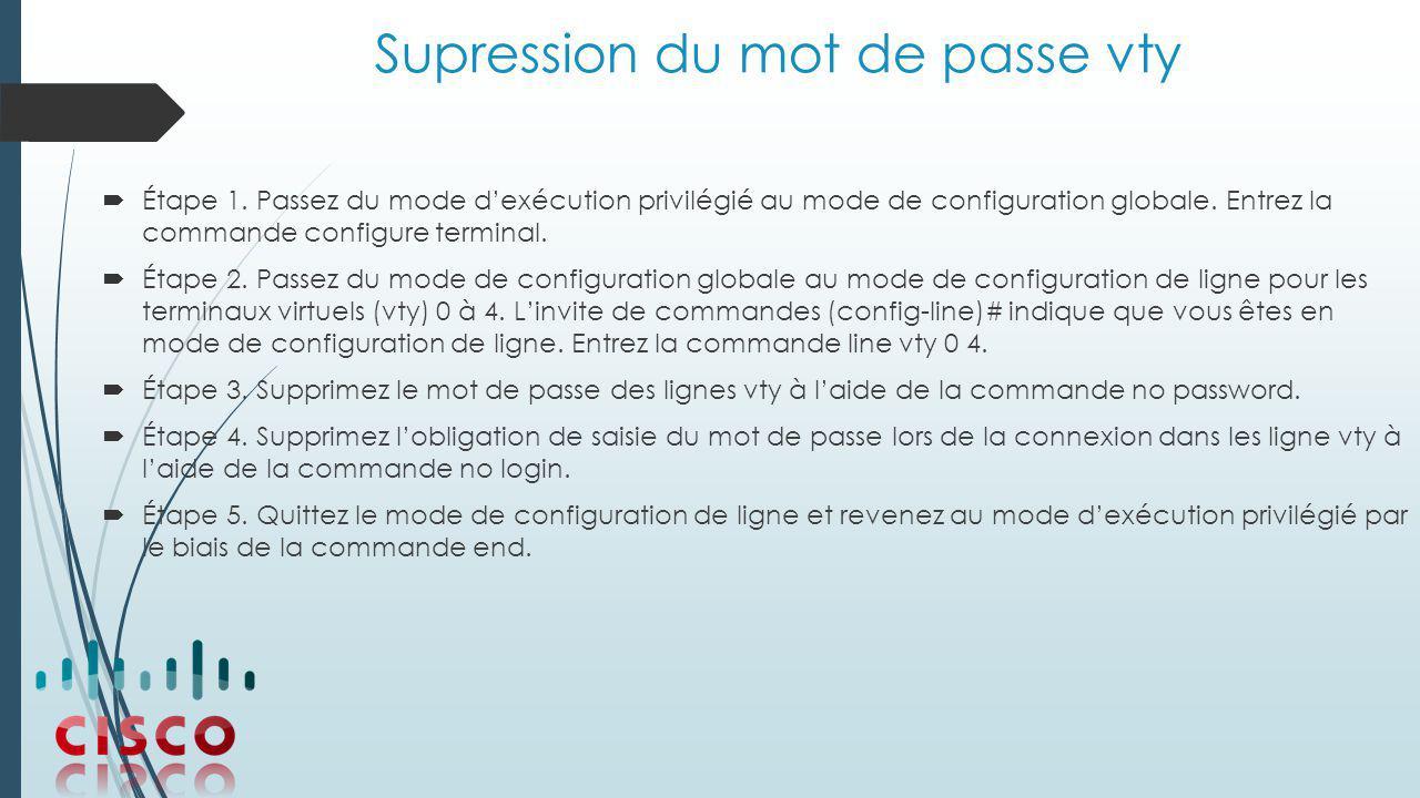 Supression du mot de passe vty  Étape 1.
