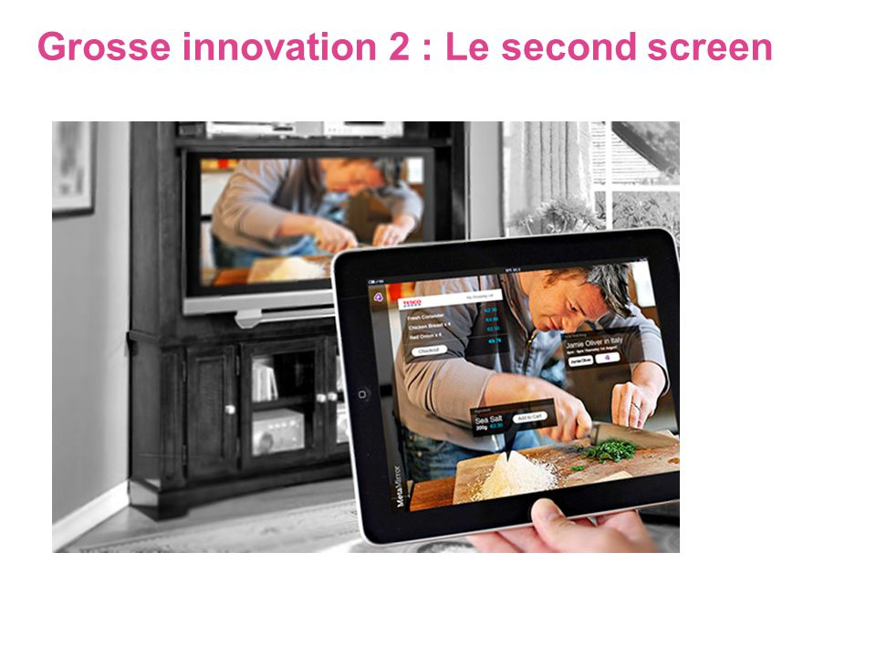 Grosse innovation 2 : Le second screen