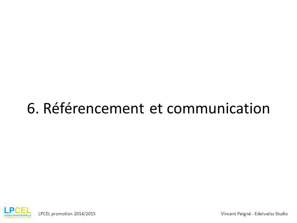 6. Référencement et communication LPCEL promotion 2014/2015Vincent Peigné - Edelweiss Studio