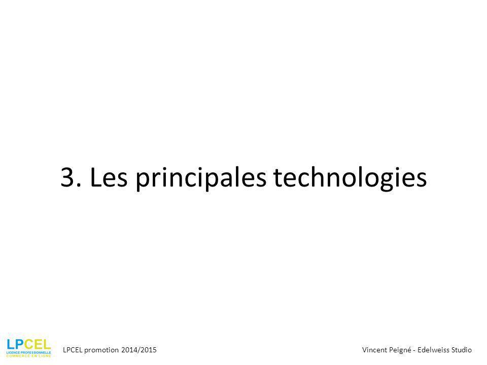 3. Les principales technologies LPCEL promotion 2014/2015Vincent Peigné - Edelweiss Studio