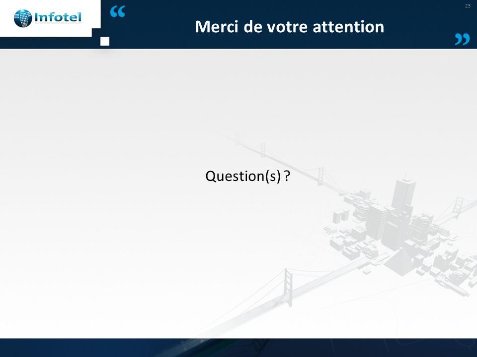 Merci de votre attention Question(s) ? 25