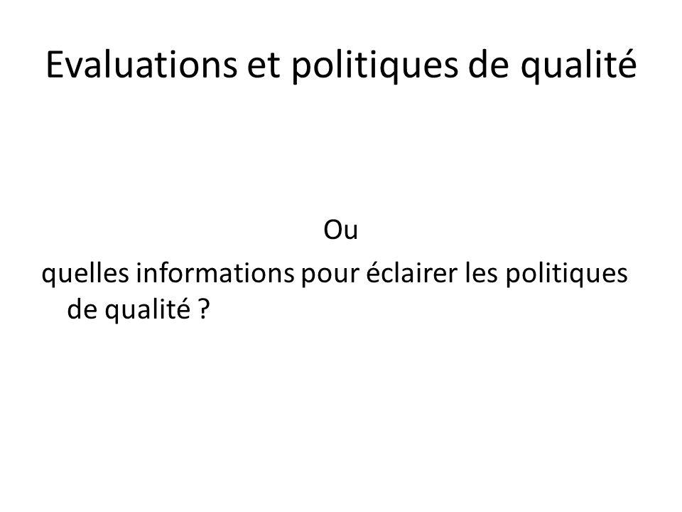Evaluations et politiques de qualité Ou quelles informations pour éclairer les politiques de qualité ?