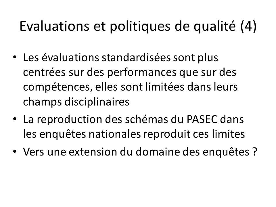 Evaluations et politiques de qualité (4) Les évaluations standardisées sont plus centrées sur des performances que sur des compétences, elles sont lim
