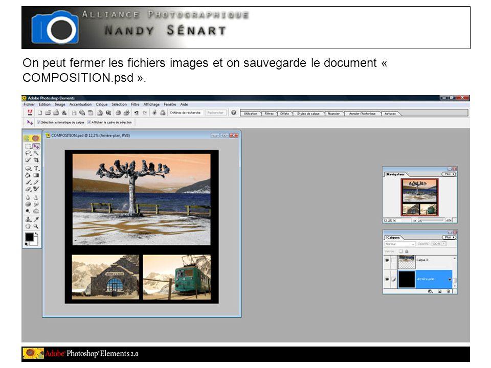 On peut fermer les fichiers images et on sauvegarde le document « COMPOSITION.psd ».