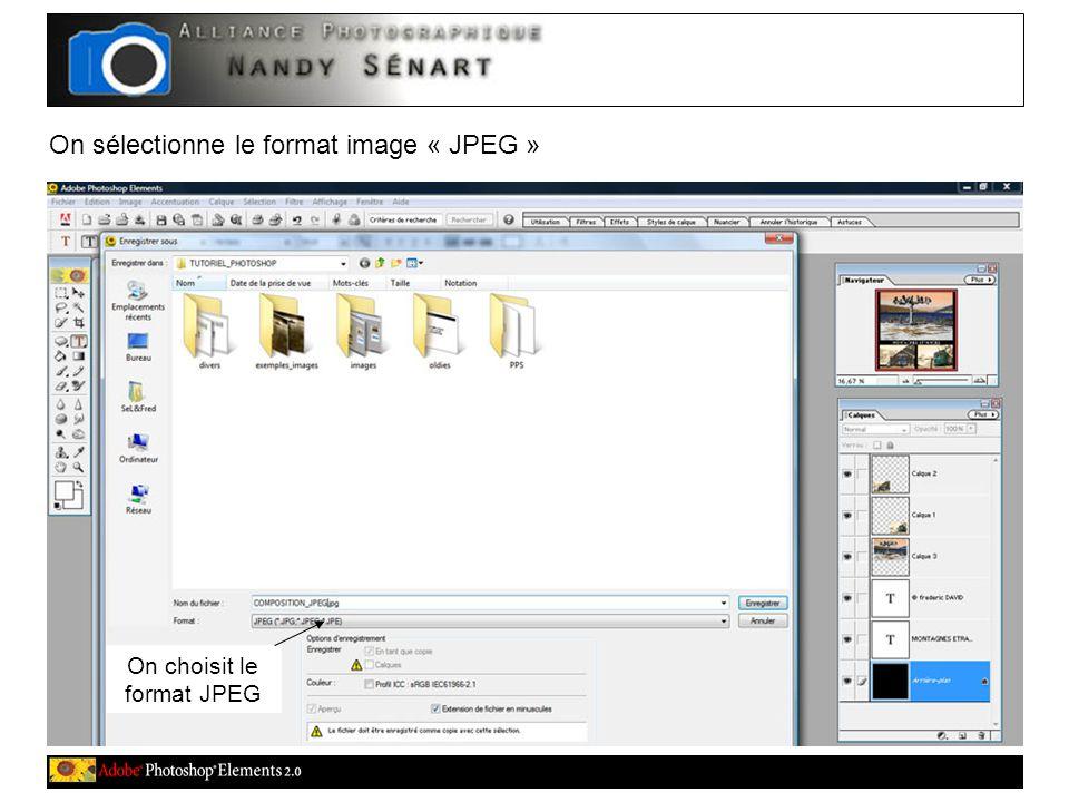 On sélectionne le format image « JPEG » On choisit le format JPEG