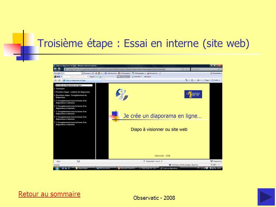 Observatic - 2008 Troisième étape : Essai en interne (site web) Retour au sommaire