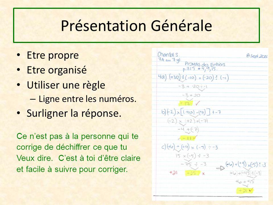 Présentation Générale Etre propre Etre organisé Utiliser une règle – Ligne entre les numéros.
