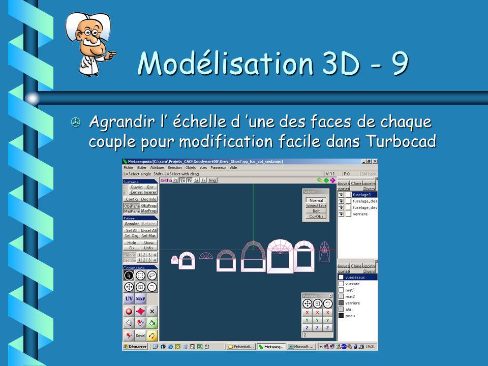 Modélisation 3D - 9 > Agrandir l' échelle d 'une des faces de chaque couple pour modification facile dans Turbocad