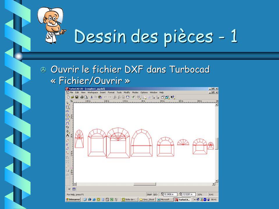 Dessin des pièces - 1 > Ouvrir le fichier DXF dans Turbocad « Fichier/Ouvrir »