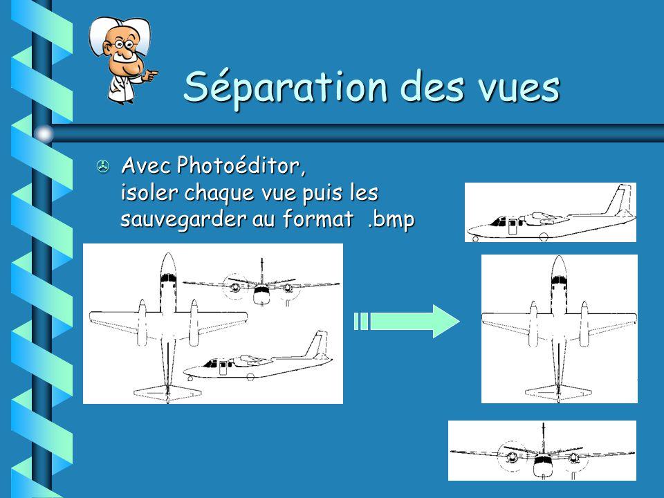 Séparation des vues > Avec Photoéditor, isoler chaque vue puis les sauvegarder au format.bmp