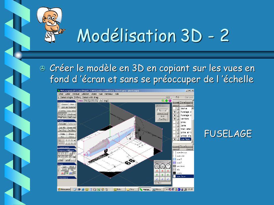 Modélisation 3D - 2 > Créer le modèle en 3D en copiant sur les vues en fond d 'écran et sans se préoccuper de l 'échelle FUSELAGE