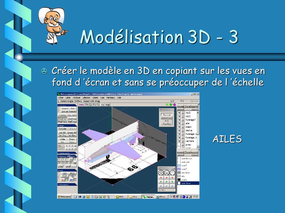 Modélisation 3D - 4 > Créer le modèle en 3D en copiant sur les vues en fond d 'écran et sans se préoccuper de l 'échelle ACCESSOIRES