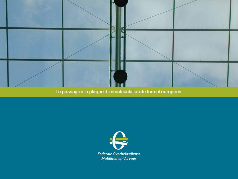 Le passage à la plaque d'immatriculation de format européen.