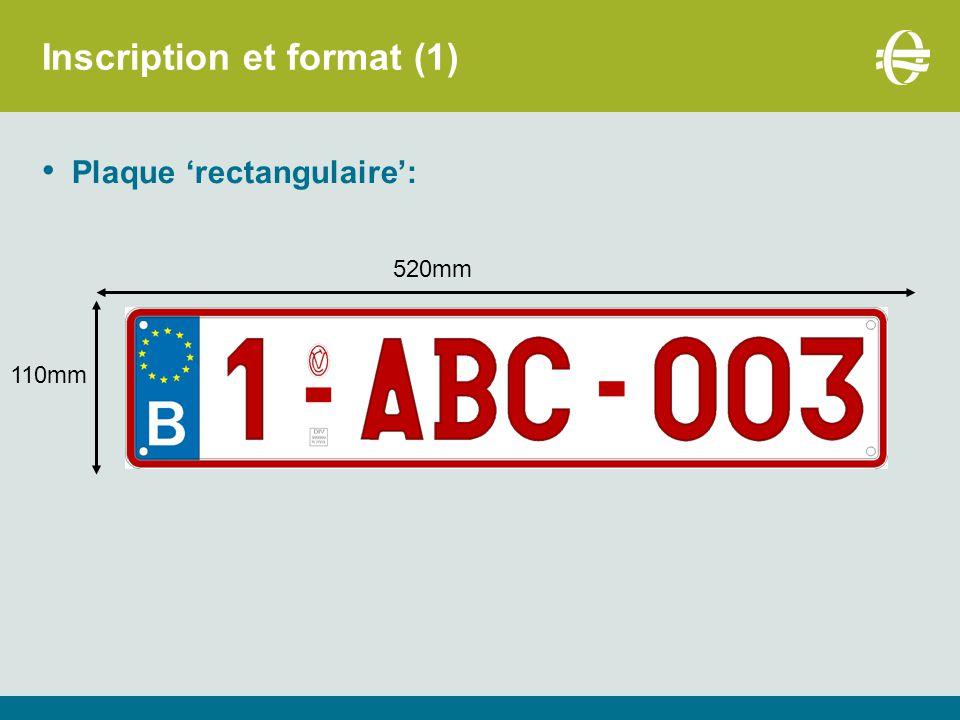 Inscription et format (1) Plaque 'rectangulaire': 520mm 110mm