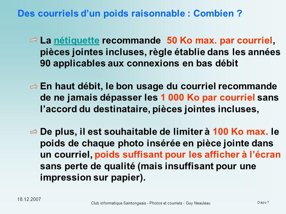 18.12.2007 Club informatique Saintongeais - Photos et courriels - Guy Neauleau Diapo 7 Des courriels d'un poids raisonnable : Combien .