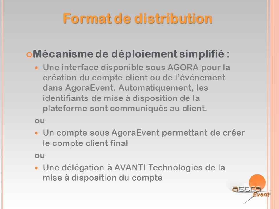 Mécanisme de déploiement simplifié : Une interface disponible sous AGORA pour la création du compte client ou de l'événement dans AgoraEvent. Automati