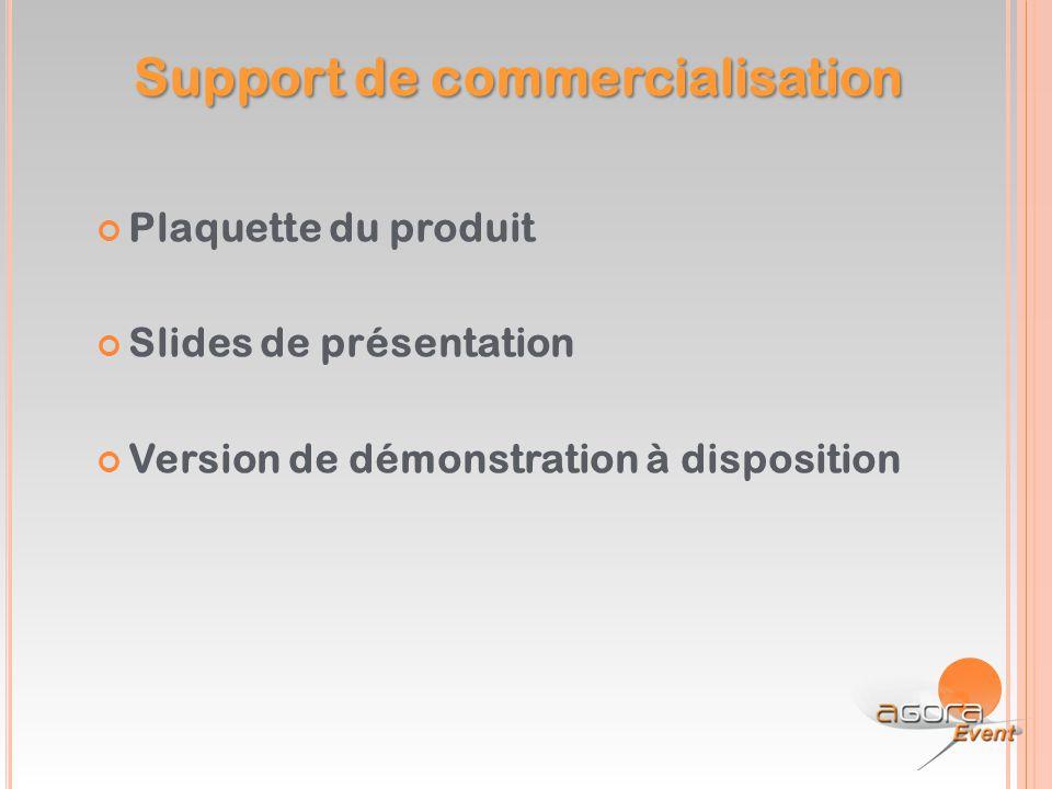 Plaquette du produit Slides de présentation Version de démonstration à disposition Support de commercialisation