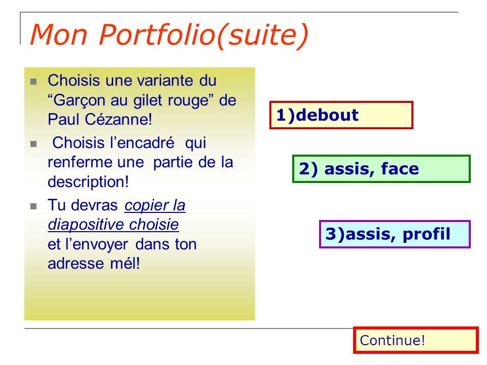 Fiche de travail: « MON PORTFOLIO » Cézanne a peint plusieurs toiles ayant le titre « Garçon au gilet rouge ». Tu pourrais t'imaginer: nom, âge, occup