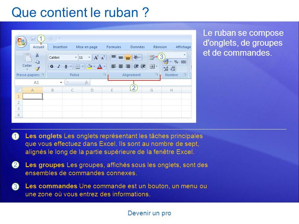 Devenir un pro Excel en pratique La première leçon vous a permis de vous familiariser avec la nouvelle interface d Excel 2007.