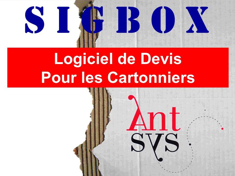 S I G B O X Logiciel de Devis Pour les Cartonniers.
