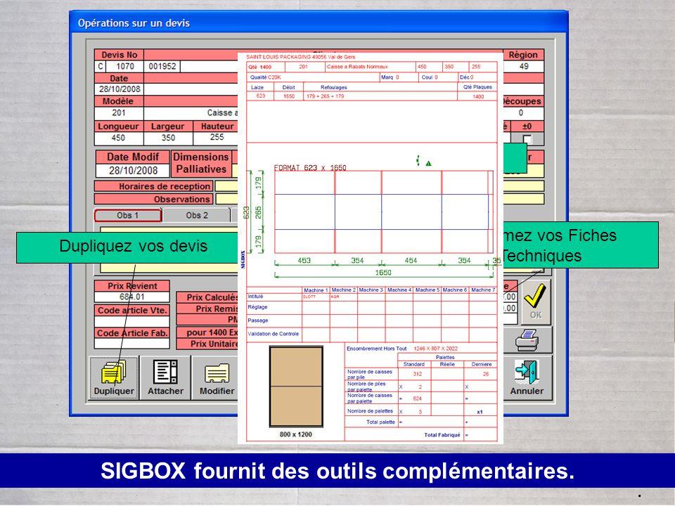Dupliquez vos devis. SIGBOX fournit des outils complémentaires. Ajustez les Prix Imprimez vos Fiches Techniques
