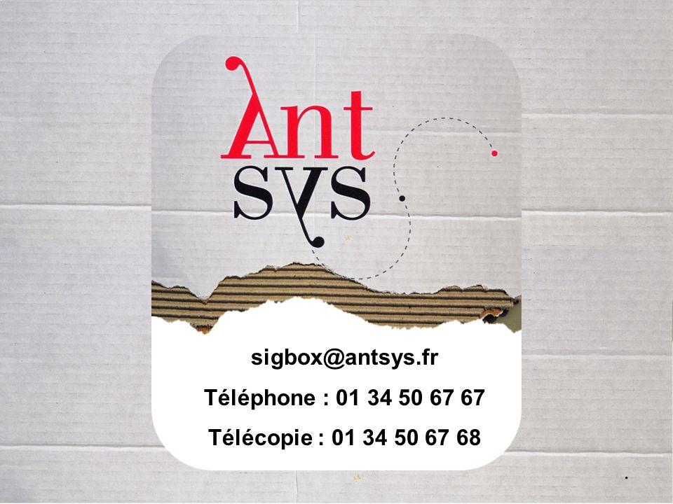 . sigbox@antsys.fr Téléphone : 01 34 50 67 67 Télécopie : 01 34 50 67 68