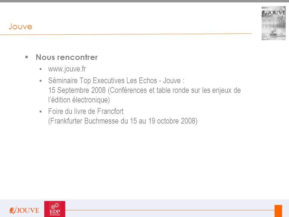 Jouve  Nous rencontrer  www.jouve.fr  Séminaire Top Executives Les Echos - Jouve : 15 Septembre 2008 (Conférences et table ronde sur les enjeux de