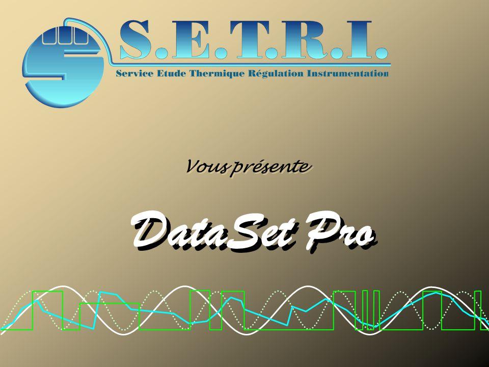 DataSet Pro DataSet Pro réalise en temps réel la supervision et l'acquisition de différents appareils de mesures tels que : Les cartes d'acquisitions.