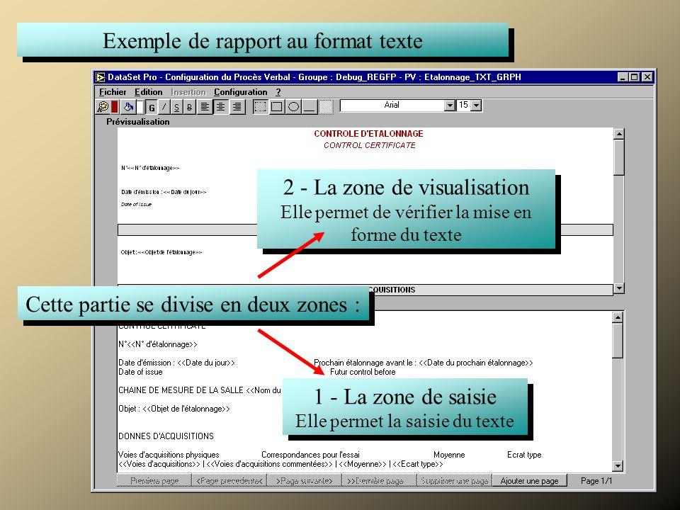 Commenter Exemple de rapport au format texte Cette partie se divise en deux zones : 1 - La zone de saisie Elle permet la saisie du texte 1 - La zone de saisie Elle permet la saisie du texte 2 - La zone de visualisation Elle permet de vérifier la mise en forme du texte 2 - La zone de visualisation Elle permet de vérifier la mise en forme du texte