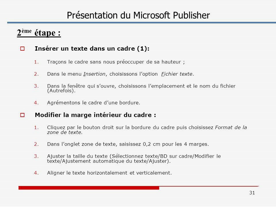 31  Insérer un texte dans un cadre (1): 1.Traçons le cadre sans nous préoccuper de sa hauteur ; 2.Dans le menu Insertion, choisissons l'option Fichier texte.