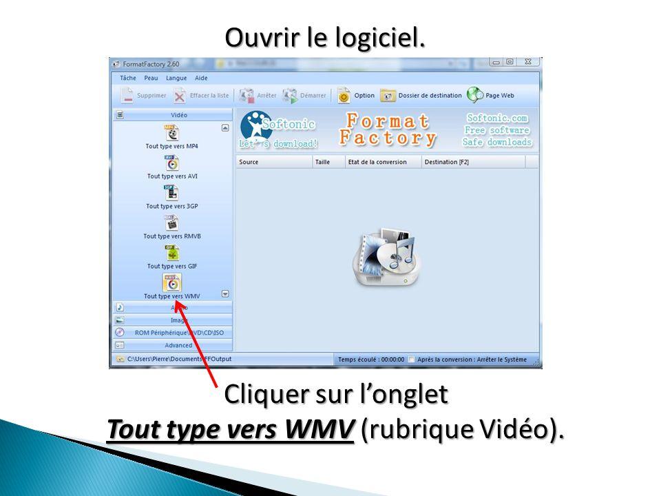 Ouvrir le logiciel. Cliquer sur l'onglet Tout type vers WMV (rubrique Vidéo).