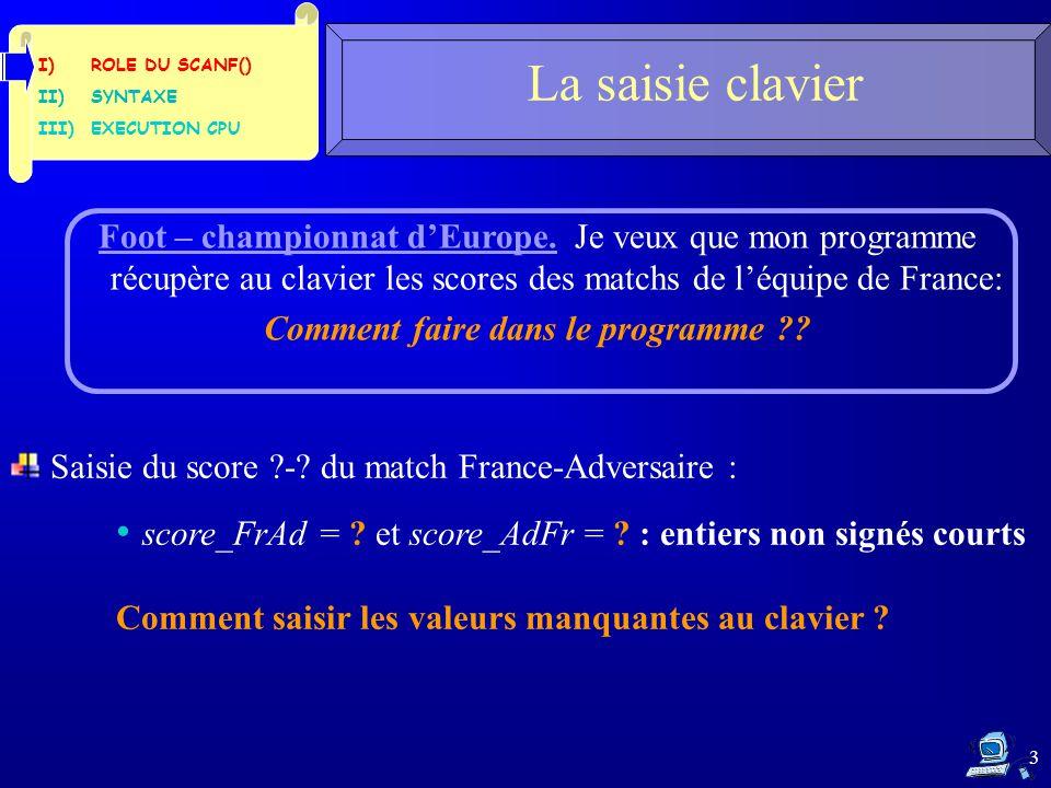 3 Foot – championnat d'Europe. Je veux que mon programme récupère au clavier les scores des matchs de l'équipe de France: Comment faire dans le progra