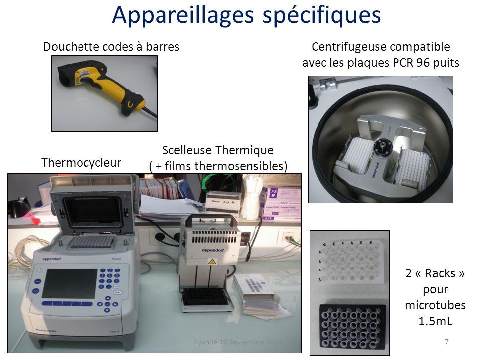 Douchette codes à barres Thermocycleur Scelleuse Thermique ( + films thermosensibles) Centrifugeuse compatible avec les plaques PCR 96 puits Lyon le 10 Septembre 20147 Appareillages spécifiques 2 « Racks » pour microtubes 1.5mL