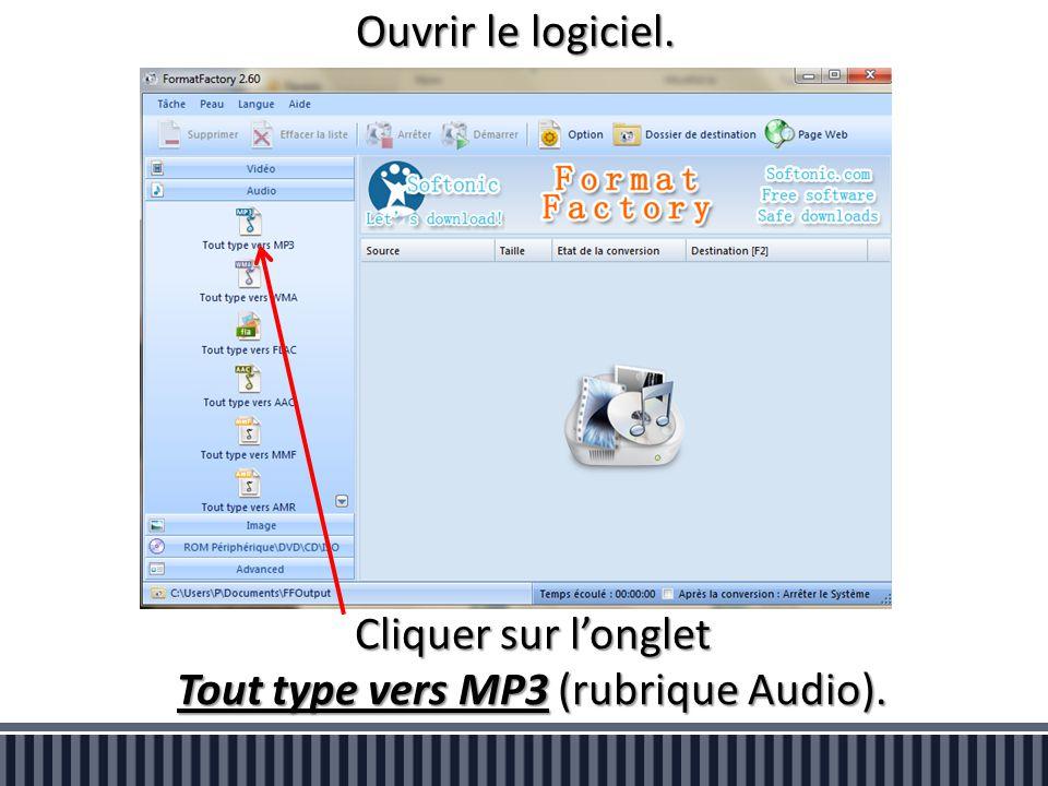 Ouvrir le logiciel. Cliquer sur l'onglet Tout type vers MP3 (rubrique Audio).
