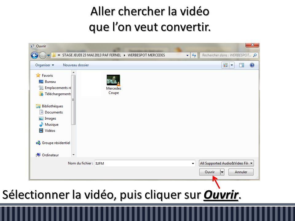 Aller chercher la vidéo que l'on veut convertir. Sélectionner la vidéo, puis cliquer sur Ouvrir.