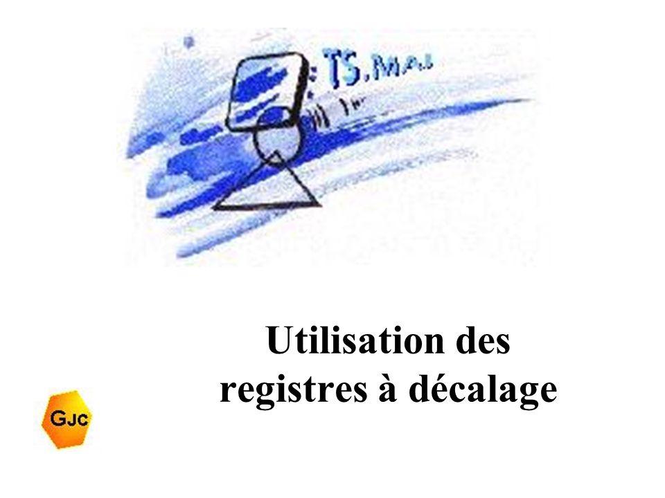 Utilisation des registres à décalage
