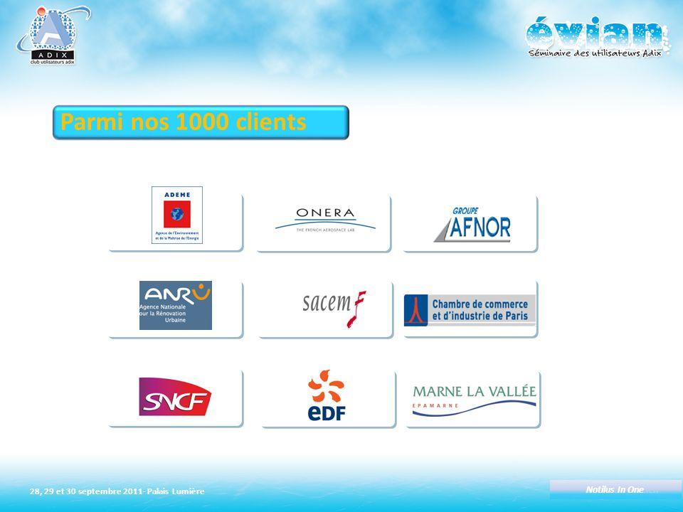 28, 29 et 30 septembre 2011- Palais Lumière TITRE DE L'ATELIER Notilus In One Parmi nos 1000 clients