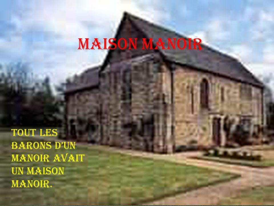 Maison Manoir Tout les barons d'un manoir avait un maison manoir.