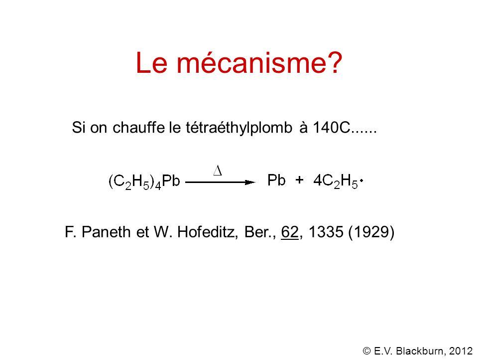 © E.V.Blackburn, 2012 Le mécanisme. Si on chauffe le tétraéthylplomb à 140C......