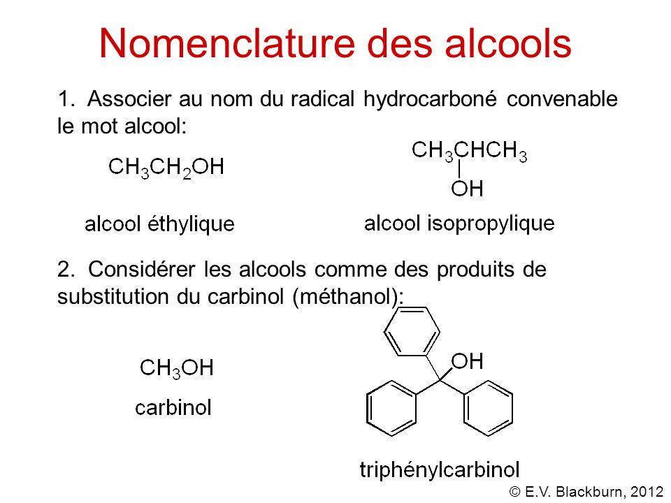 © E.V.Blackburn, 2012 Nomenclature des alcools 1.