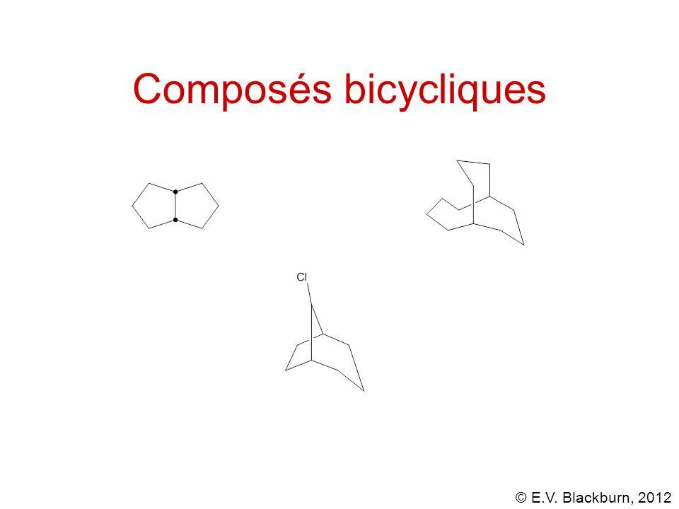 © E.V. Blackburn, 2012 Composés bicycliques