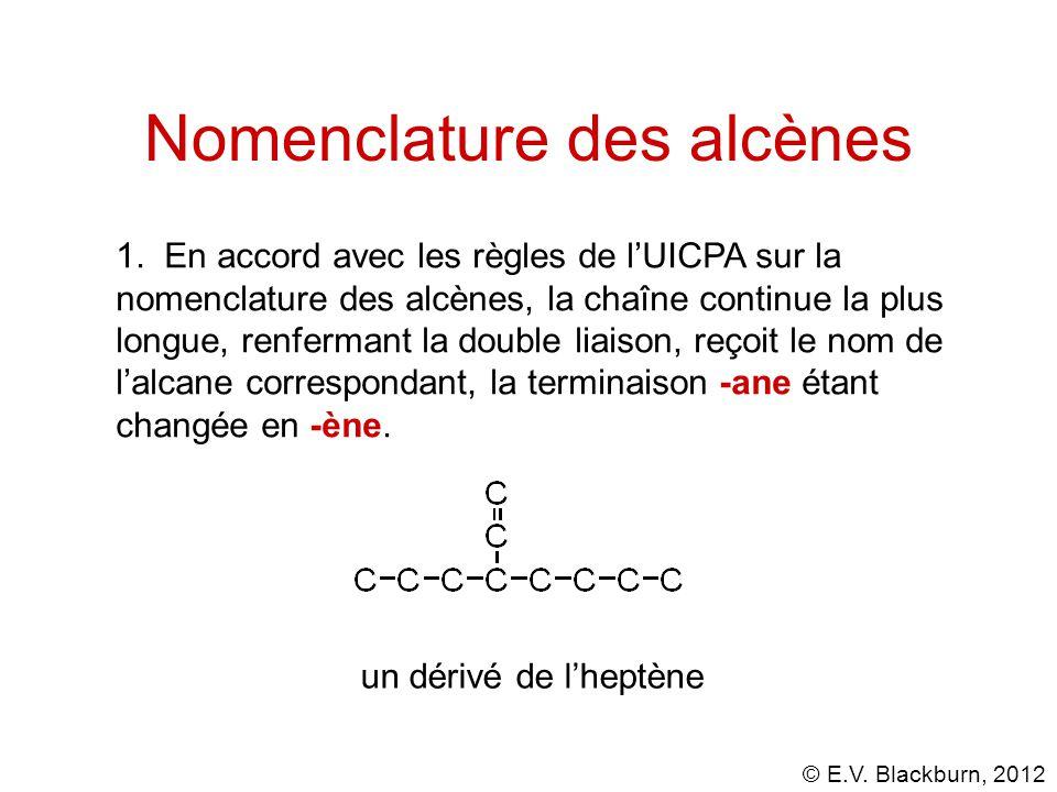 © E.V.Blackburn, 2012 Nomenclature des alcènes 1.