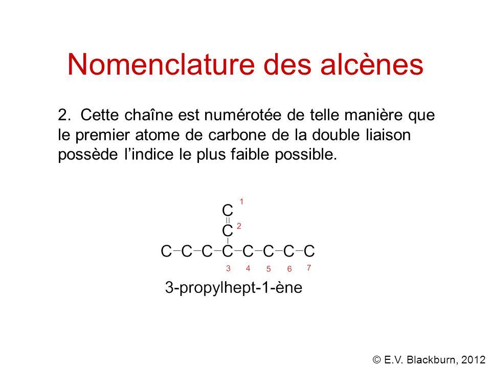 © E.V.Blackburn, 2012 Nomenclature des alcènes 2.