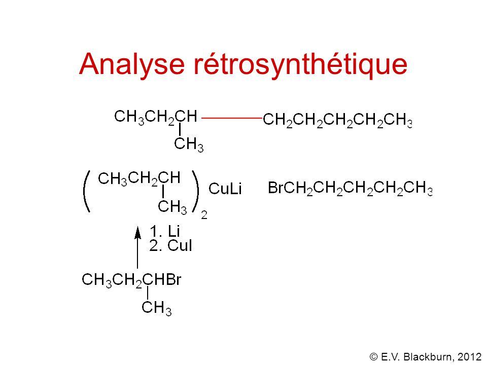 © E.V. Blackburn, 2012 Analyse rétrosynthétique