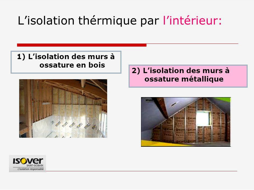 L'isolation thérmique par l'intérieur: 1) L'isоlation des murs à ossature en bois 2) L'isolation des murs à ossature métallique