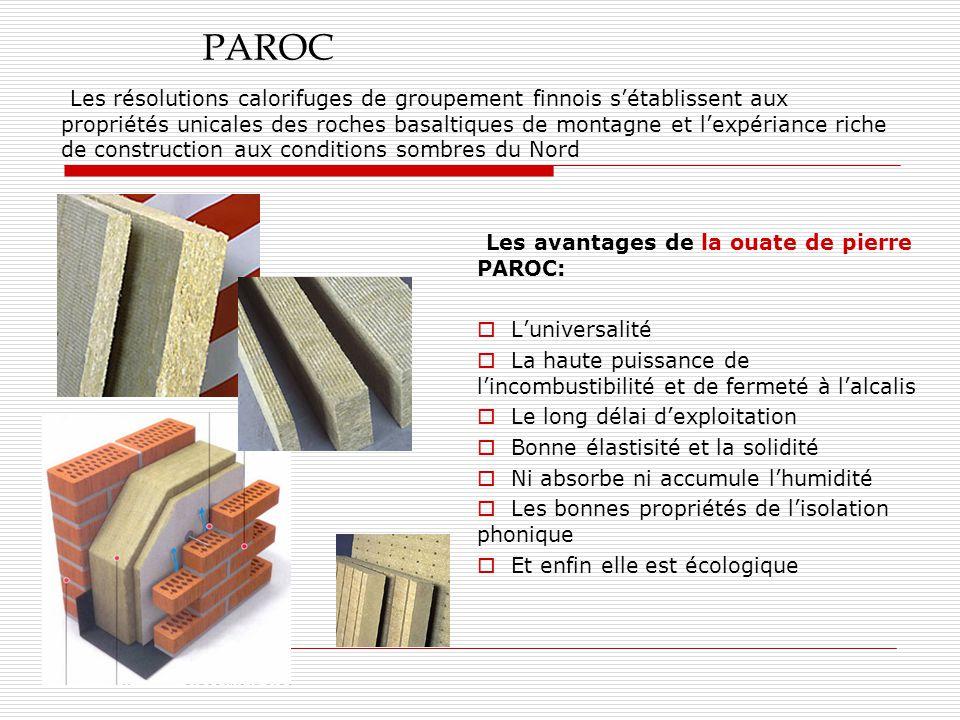 PAROC Les avantages de la ouate de pierre PAROC:  L'universalité  La haute puissance de l'incombustibilité et de fermeté à l'alcalis  Le long délai